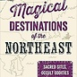 OMEN Magical Destinations of the Northeast: Sacred Sites, Occult Oddities & Magical Monuments