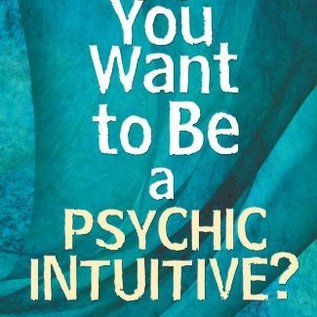 OMEN So You Want to Be a Psychic Intuitive?: A Down-To-Earth Guide