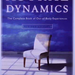 OMEN Astral Dynamics: The Complete Book of Out-Of-Body Experiences (Revised)