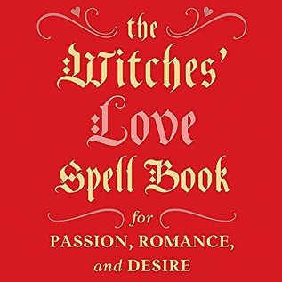 OMEN Witches' Love Spell Book: For Passion, Romance, and Desire