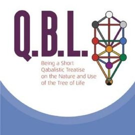 OMEN Q.B.L.: Being a Qabalistic Treatise on the Nature and Use of the Tree of Life