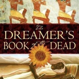 OMEN Dreamer's Book of the Dead: A Soul Traveler's Guide to Death, Dying, and the Other Side
