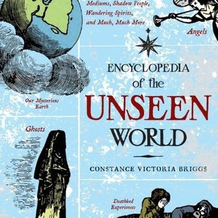 OMEN Encyclopedia of the Unseen World: The Ultimate Guide to Apparitions, Death Bed Visions, Mediums, Shadow People, Wandering Spirits, and Much, Much More