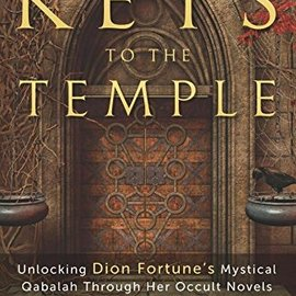 OMEN The Keys to the Temple: Unlocking Dion Fortune's Mystical Qabalah Through Her Occult Novels