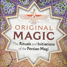 OMEN Original Magic: The Rituals and Initiations of the Persian Magi