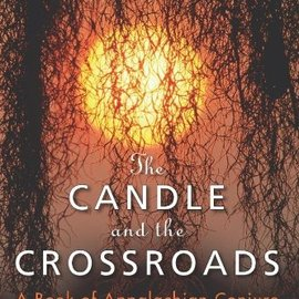 OMEN The Candle and the Crossroads: A Book of Appalachian Conjure and Southern Root-Work