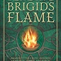OMEN Tending Brigid's Flame: Awaken to the Celtic Goddess of Hearth, Temple, and Forge