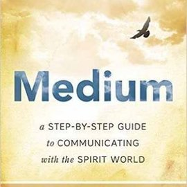OMEN Medium: A Step-By-Step Guide to Communicating with the Spirit World