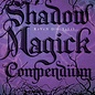 OMEN Shadow Magick Compendium: Exploring Darker Aspects of Magickal Spirituality
