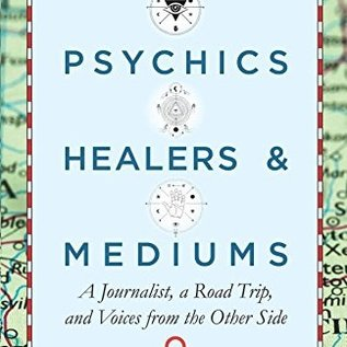 OMEN Psychics, Healers, & Mediums: A Journalist, a Road Trip, and Voices from the Other Side