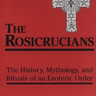 OMEN The Rosicrucians: The History, Mythology, and Rituals of an Esoteric Order (Revised)