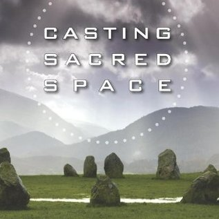 OMEN Casting Sacred Space: The Core of All Magickal Work