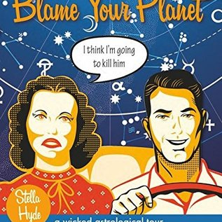 OMEN Blame Your Planet: A Wicked Astrological Tour Through the Darkside of the Zodiac