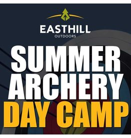EASTHILL OUTDOORS ARCHERY DAY CAMP PROGRAM
