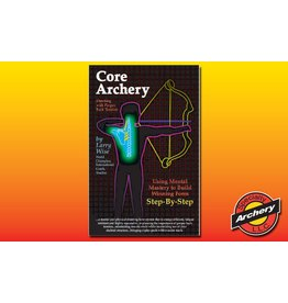 Specialty Archery Core Archery - Larry Wise