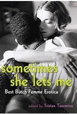 Sometimes She Lets Me