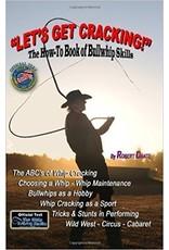 Let's Get Cracking!  Bullwhip Skills Robert Dante