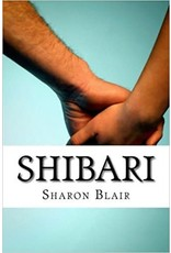 Shibari: Japanese Bondage Techniques by Sharon Blair