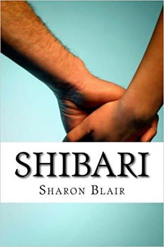 Shibari: Japanese Bondage Techniques by Sharon Blair