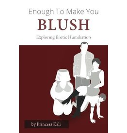 Enough to Make You Blush: Exploring Erotic Humiliation