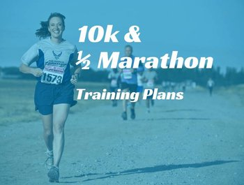 10k & 1/2 Marathon Training Plans