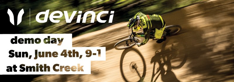Devinci Demo Day - Sunday, June 4th - 9-1 at Smith Creek