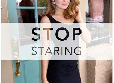 STOP STARING!