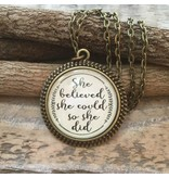 Never Lose Hope Designs She Believed She Could So She Did Antique Bronze Necklace