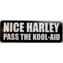 Nice Harley, Pass the Kool-Aid Sticker