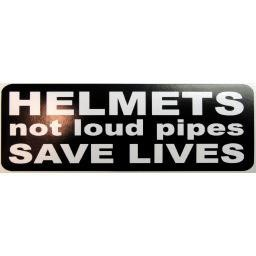 Helmets, Not Loud Pipes, Save Lives Sticker
