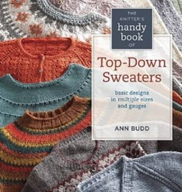 The Knitter's Handy Book of Top-Down Sweaters by Ann Budd