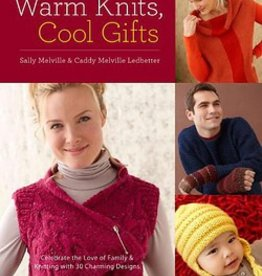 Warm Knits, Cool Gifts by Sally Melville