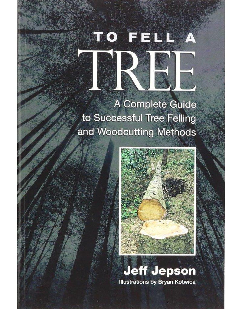Beaver Tree Publishing To Fell A Tree, Jeff Jepson