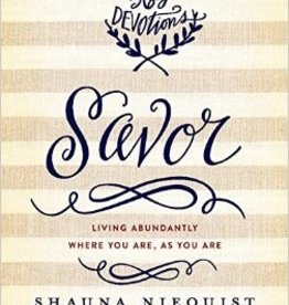 Savor: Living Abundantly Where You Are, As You Are