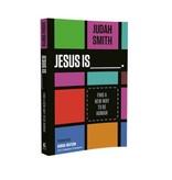 Jesus Is _____