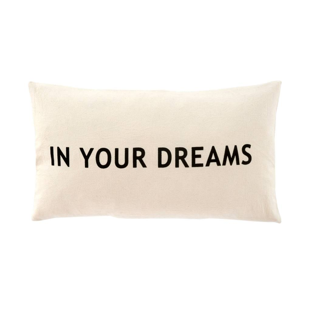 In Your Dreams Cushion 21 x 12