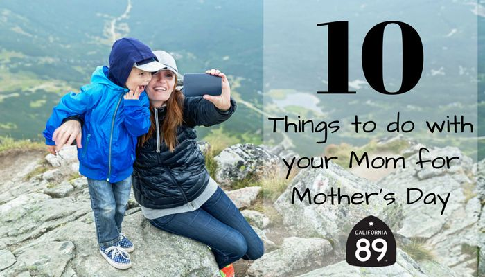 Top 10 Things To Do With Your Mom On Mother S Day