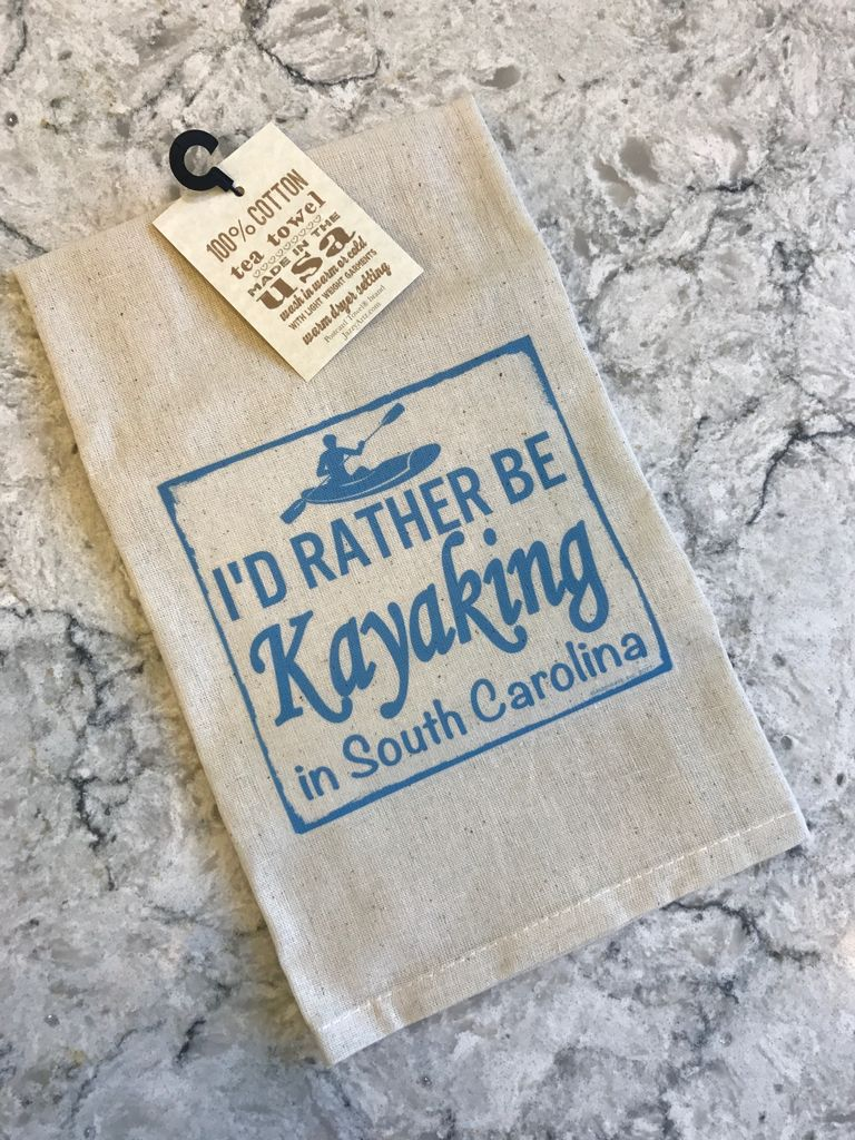 "Gift Items Tea Towel ""I'd rather be KAYAKING in South Carolina"""