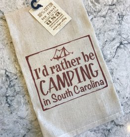 "Gift Items Tea Towel ""I'd rather be CAMPING in South Carolina"""