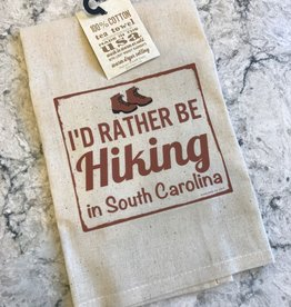 "Gift Items Tea Towel ""I'd rather be HIKING in South Carolina"""