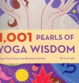 Hachette 1,001 Pearls of Yoga Wisdom: Take Your Practice Beyond the Mat