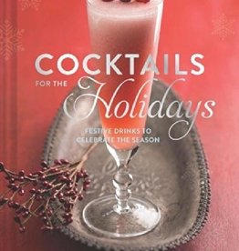 Hachette Cocktails for the Holidays: Festive Drinks to Celebrate the Season