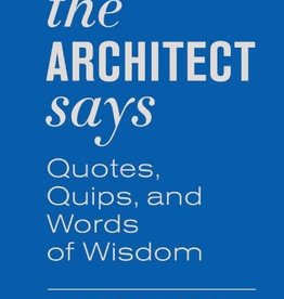 Hachette The Architect Says: Quotes, Quips, and Words of Wisdom