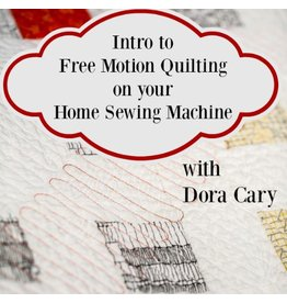 Dora Cary 06/17, Sat: Free Motion Quilting Class on a Domestic Sewing Machine - 8 spots open