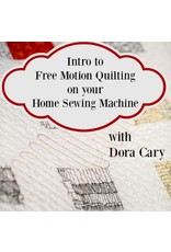 Dora Cary 11/18, Sat: Free Motion Quilting Class on a Domestic Sewing Machine - 8 Spots Open