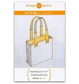 "Orange Dot Quilts Orange Dot Quilt's The ""A"" Bag Pattern"