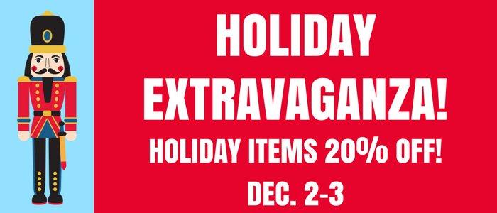It's A Holiday Extravaganza!
