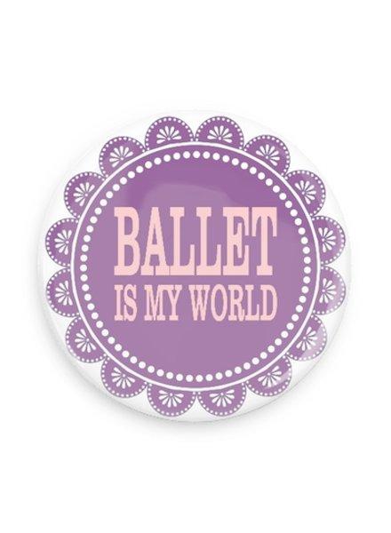 B Plus Printworks Ballet is My World Button