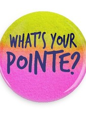 B Plus Printworks What's your Pointe? Button
