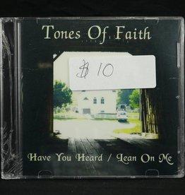 Local Music Tones Of Faith - Have you Heard/Lean On Me (CD)